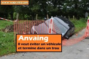 Anvaing : il veut éviter un véhicule et termine dans un trou