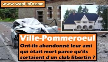 Ville-Pommeroeul : ont-ils abandonné leur ami qui était mort parce qu'ils sortaient d'un club libertin ?