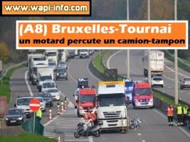 (A8) Bruxelles-Tournai : un motard percute un camion-tampon
