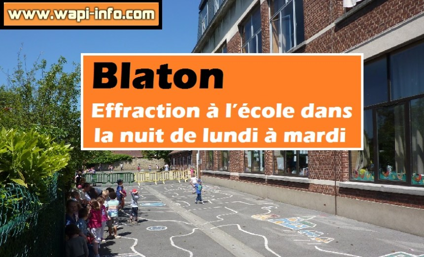 Blaton effraction ecole