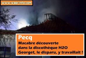 Pecq : macabre découverte dans la discothèque H2O - Georget, le disparu, y travaillait !