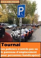 Tournai : les policiers n'ont-ils pas vu le panneau d'emplacement pour personnes handicapées ?