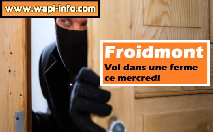 Froidmont vol ferme