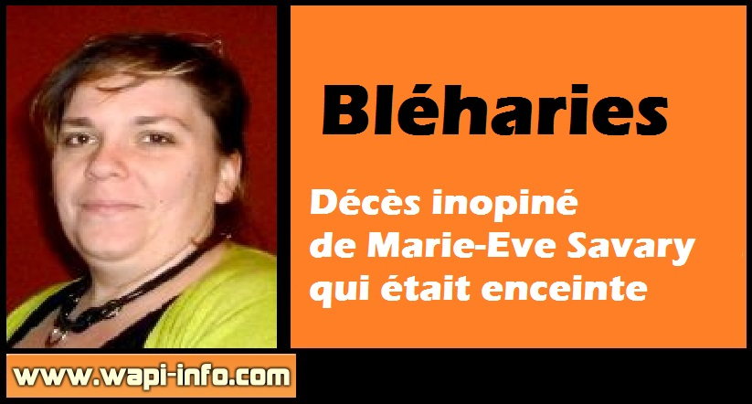 Marie Eve Savary deces bleharies