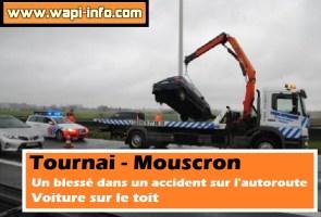 Tournai - Mouscron : un blessé dans un accident sur l'autoroute - une voiture sur le toit