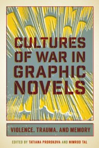 cultures of war in graphic novels violence trauma and memory