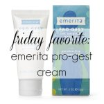 Friday Favorite: Emerita Pro-Gest Cream