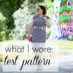 What I Wore: Test Pattern