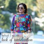 What I Wore: Lack of Coordination