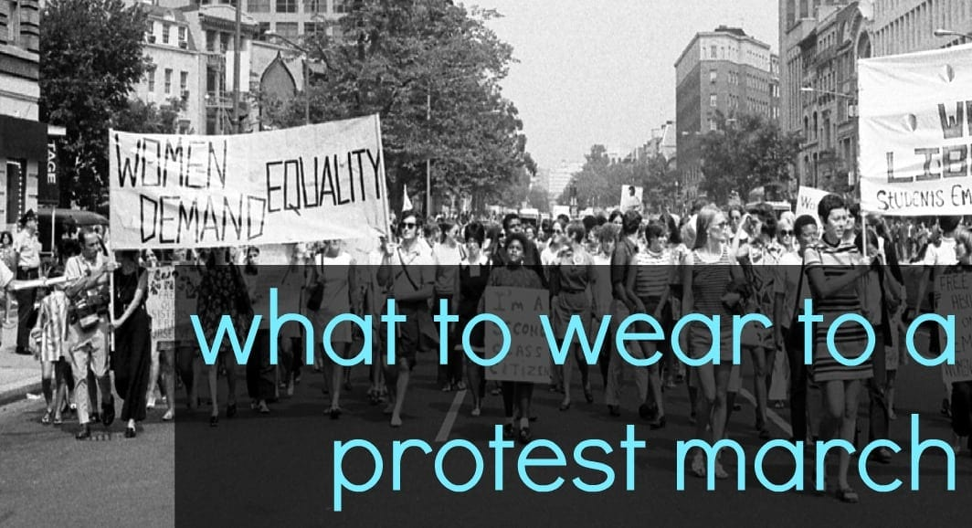 What to Wear to a Protest March
