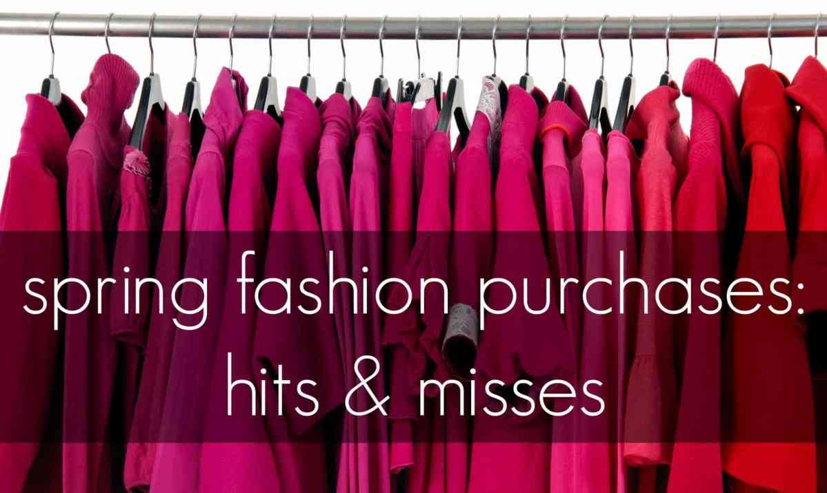 Recent Fashion Purchases: Hits and Misses