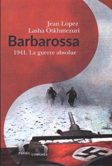 Barbarossa 1941. La guerre absolue