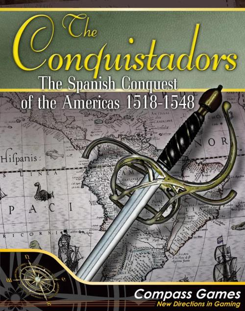 The Conquistadors: The Spanish Conquest of the Americas – 1518-1548 - Compass Games