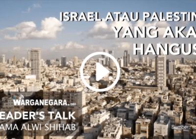 Israel atau Palestina yang Akan Hangus?