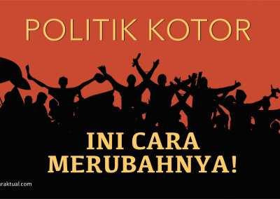 INI CARA MENGUBAH BUDAYA POLITIK YANG KOTOR!