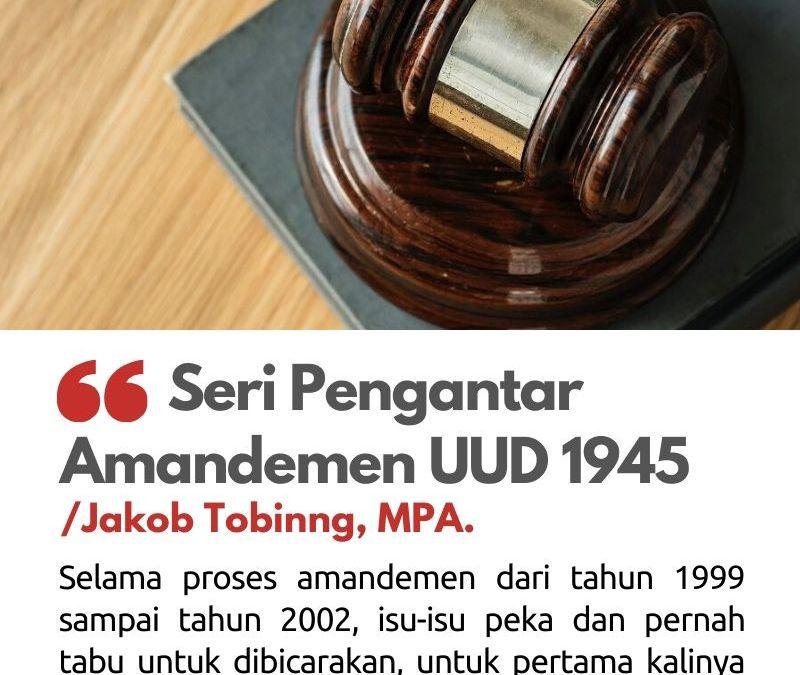 Seri Pengantar Amandemen UUD 1945