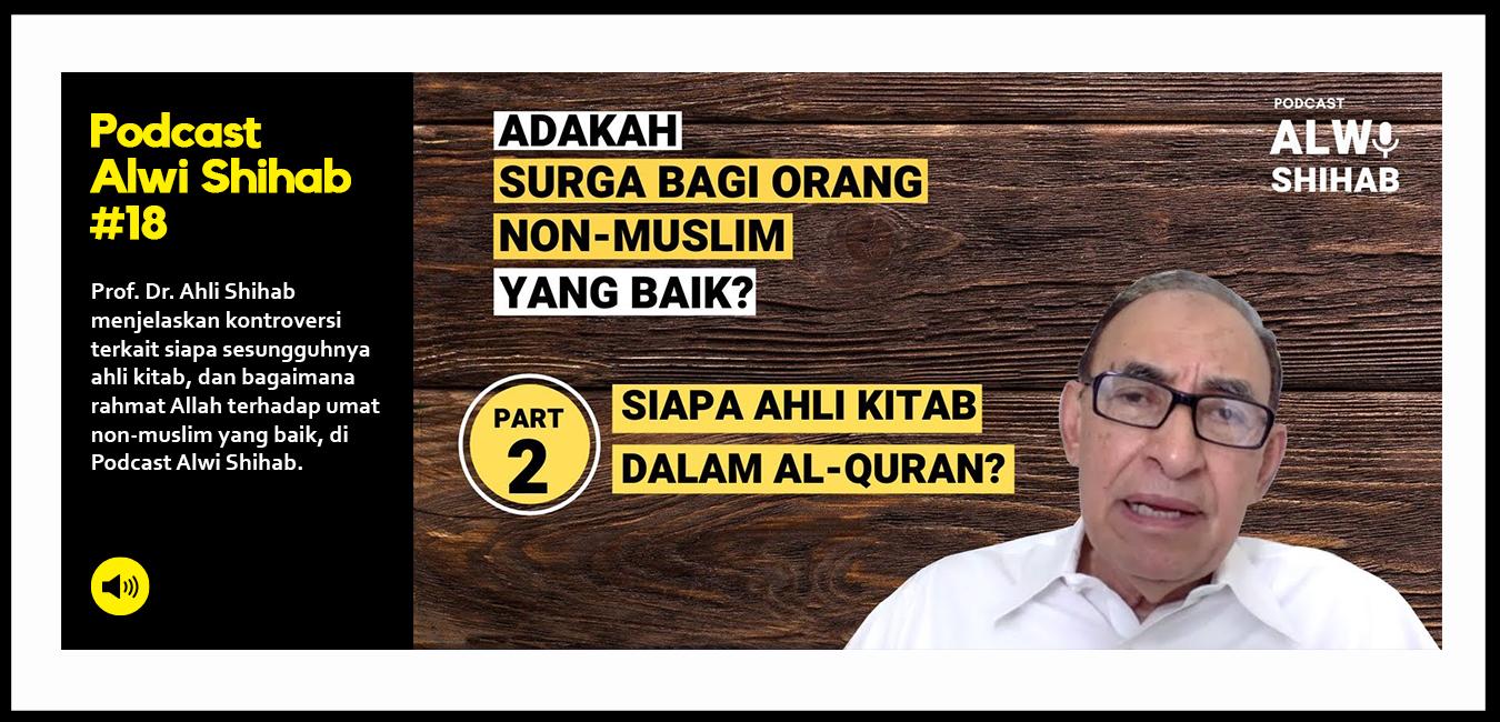 Adakah Surga Bagi Orang Non Muslim yang Baik? Siapa Ahli Kitab dalam Al Quran? (Part 2)