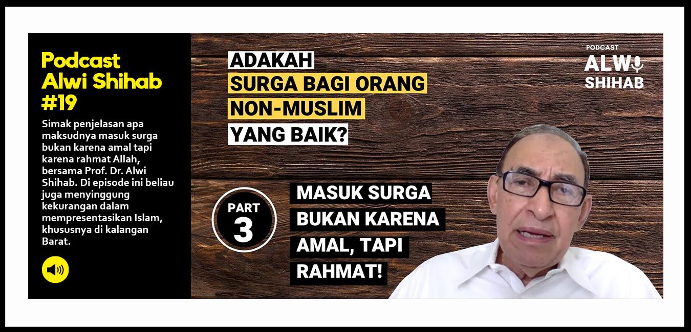Adakah Surga bagi Orang Non-Muslim yang Baik?: Masuk Surga bukan karena Amal! (Part 3)