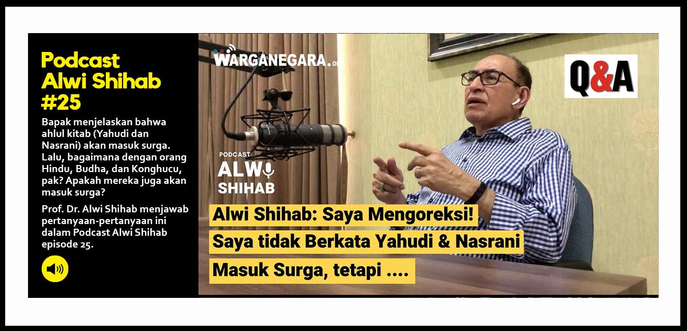 Alwi Shihab: Saya Mengoreksi! Saya tidak Berkata Yahudi & Nasrani Masuk Surga, tetapi .... (Part 4)