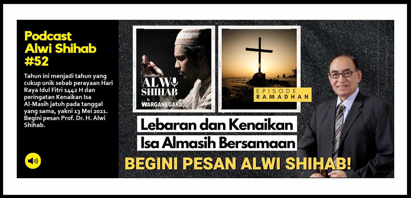Idul Fitri 2021 dan Kenaikan Isa Almasih Bersamaan. Begini Pesan Alwi Shihab!