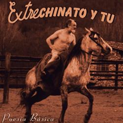 """Extrechinato y Tú """"Poesía básica"""""""