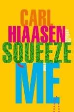 squeeze.me.hiaasen-min