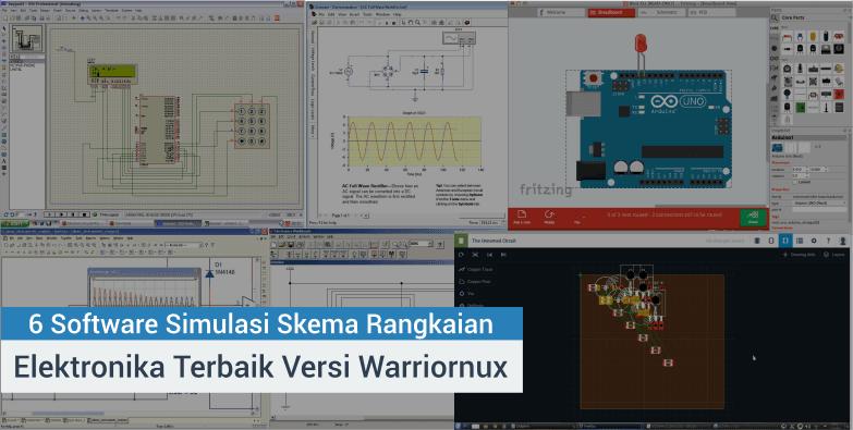 6 Software Simulasi Skema Rangkaian Elektronika Terbaik Versi Warriornux