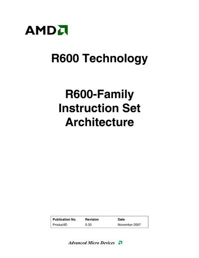Technical Writer, AMD/ATI R600 GPU ISA Manual