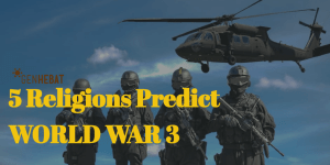 5 Religion View About World War 3 Predictions