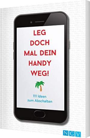 Digital Detox - 111 Ideen zum Abschalten - gegen Handysucht und Co. - gute Vorsätze 2020