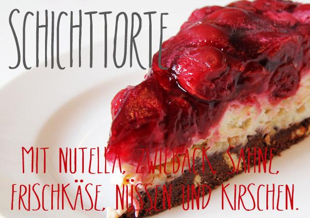 Rezept: Schichttorte mit Nutella, Zwieback, Sahne, Frischkäse, Nüssen, Kirschen und einem tiefen Seufzer!