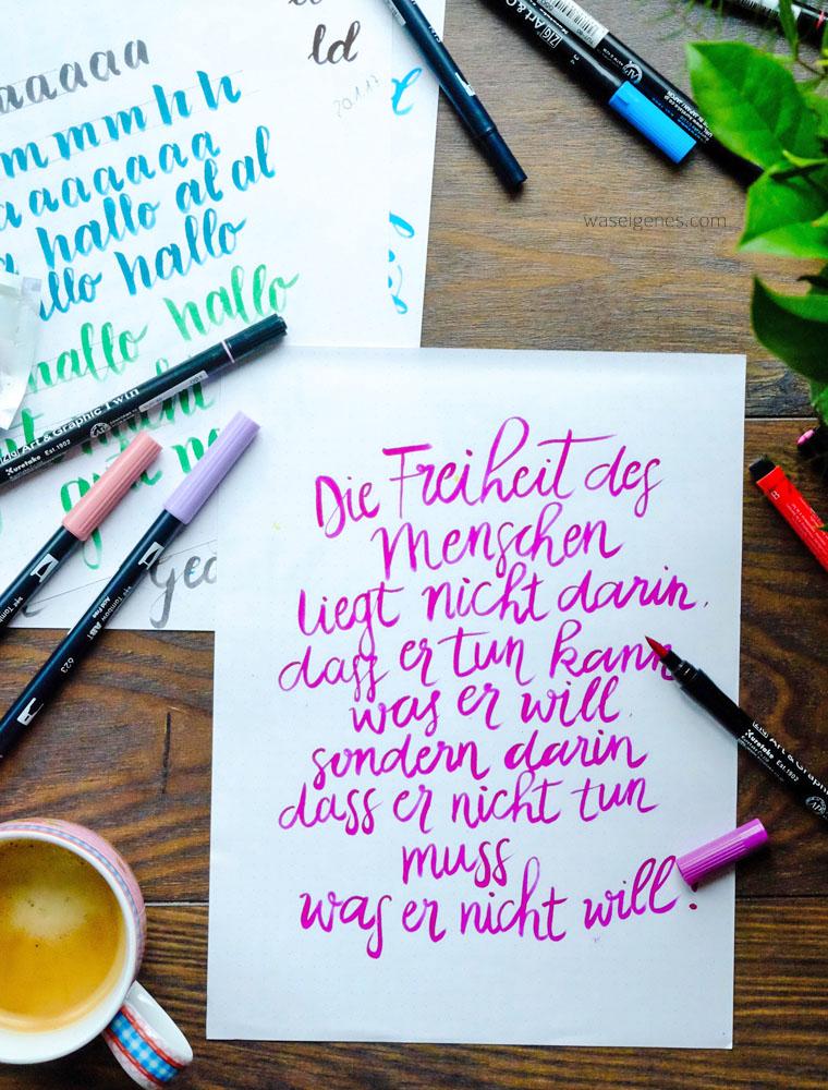 Handlettering | Zitat Jean-Jacques Rousseau: Die Freiheit des Menschen liegt nicht darin, daß er tun kann, was er will, sondern daß er nicht tun muß, was er nicht will | waseigenes.com