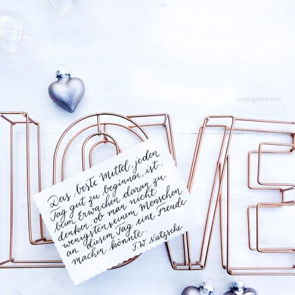 Adventskalender der guten Gedanken: Das beste Mittel, jeden Tag gut zu beginnen, ist, beim Erwachen daran zu denken, ob man nicht wenigstens einem Menschen eine Freude machen könnte | Friedrich W. Nietzsche | waseigenes.com