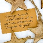 Solange du nicht stehen bleibst | Adventskalender der guten Gedanken | Adventskalender der guten Gedanken | waseigenes.com