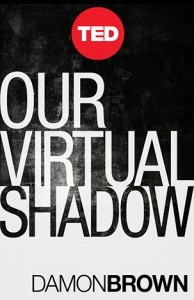 """The cover of """"Our Virtual Shadow"""" by Damon Brown."""