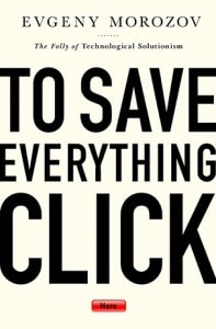"""The cover of """"To Save Everything Click Here"""" by Evgeny Morozov"""