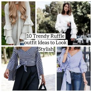 10 Trendy Ruffle Outfit Ideas to Look Stylish
