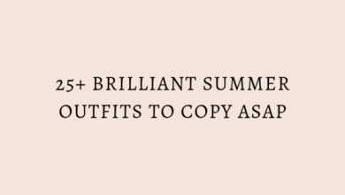 25+ Brilliant Summer Outfits To Copy ASAP