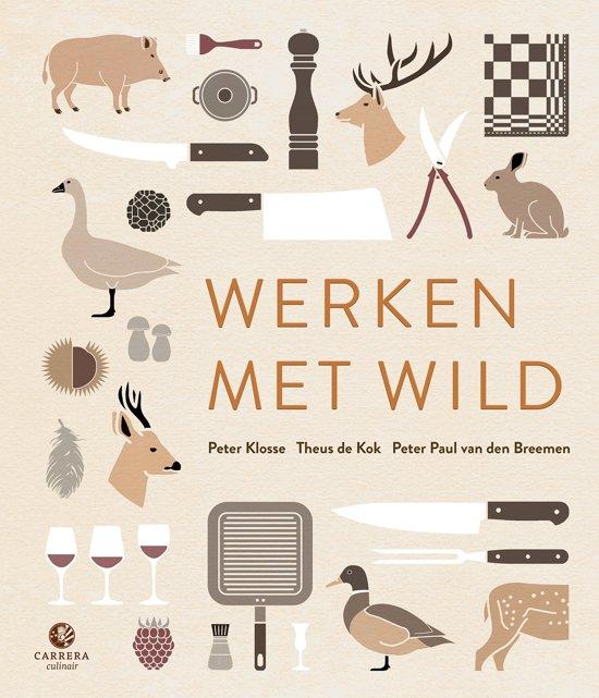 Werken met wild van Peter Klosse, Theus de Kok en Peter Paul van den Breemen