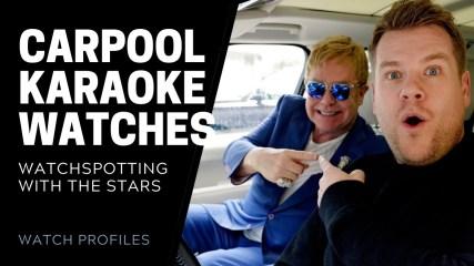 Celebrity Watches on Carpool Karaoke | SwissWatchExpo