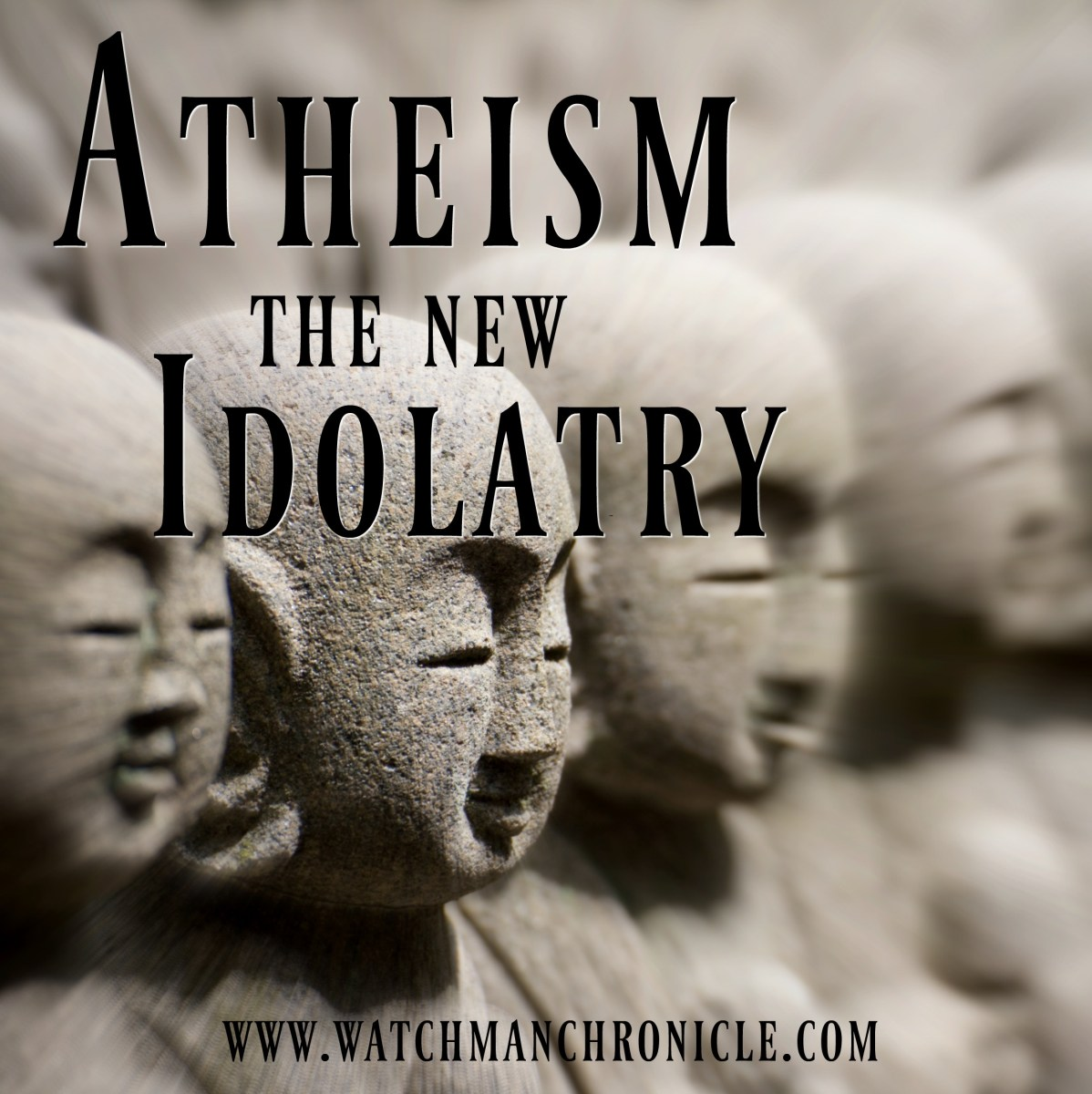 Atheism: The New Idolatry