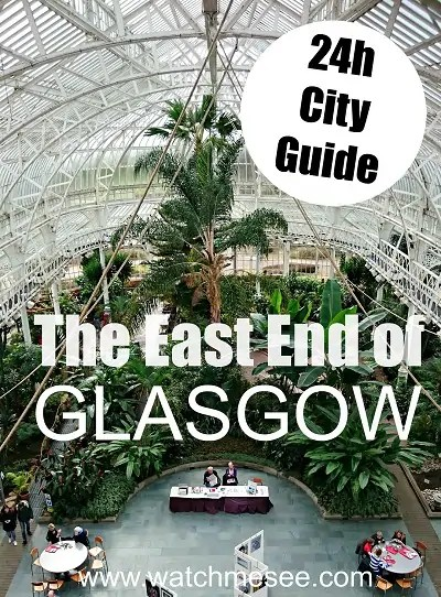 How to spend 24h in the East End of Glasgow - a complete guide with what to see, where to eat and where to shop!
