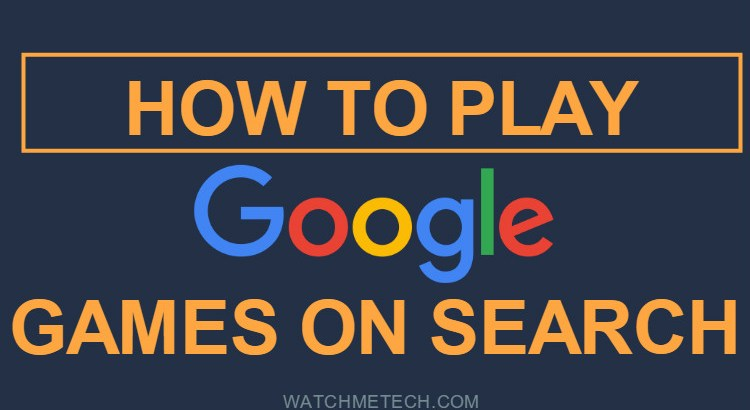 How to Play Google Games on Google Search - WatchMeTech - photo#21