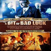 A Bit of Bad Luck (2015) Full Movie Watch Online HD Print Free Download