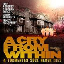 A Cry from Within (2014) Watch Full Movie Online Free Download