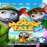 A Mouse Tale (2015) Watch Full Movie Online DVD Print Download