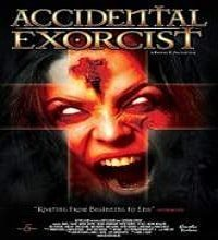 Accidental Exorcist (2016) Full Movie Watch Online HD Print Free Download