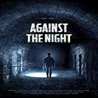 Against the Night (2018) Full Movie Watch Online HD Print Free Download