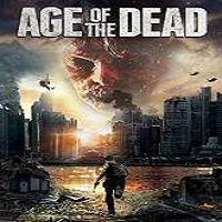 Age of the Dead (2015) Full Movie Watch Online HD Print Free Download