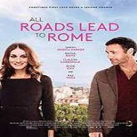 All Roads Lead to Rome (2015) Full Movie Watch Online HD Free Download